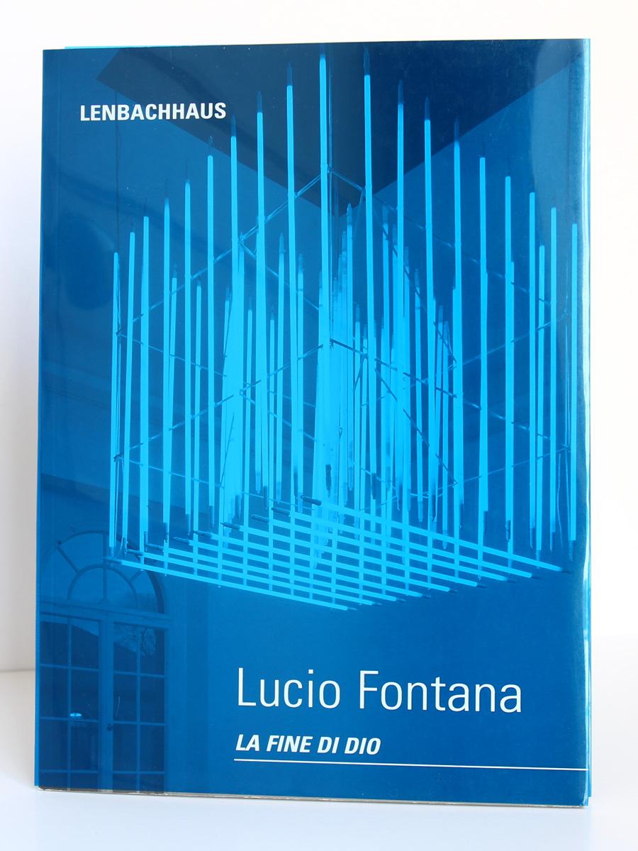 Lucio Fontana La Fine di Dio. Helmut Freidel. Lenbachhaus 1998-1999. Couverture.