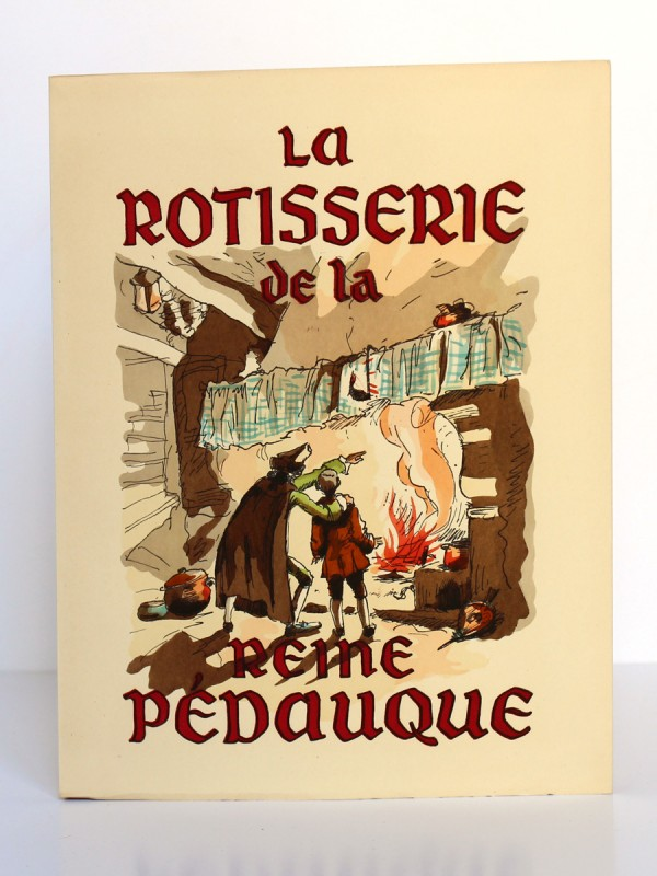 La rôtisserie de la Reine Pédauque. Aux Éditions Terres Latines 1952. Illustrations Jacques Touchet. Couverture.