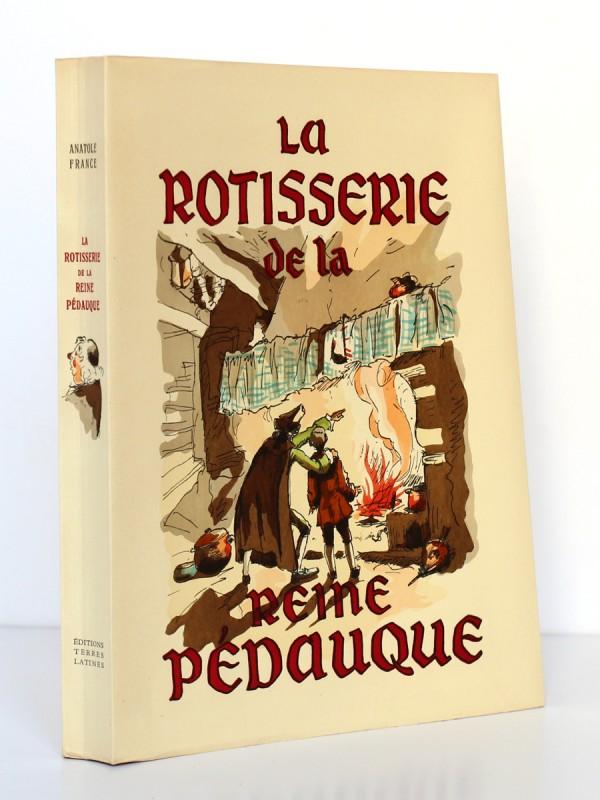 La rôtisserie de la Reine Pédauque. Aux Éditions Terres Latines 1952. Illustrations Jacques Touchet. Couverture et dos.