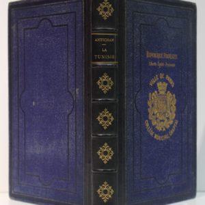 La Tunisie, son passé, son avenir. Antichan. Delagrave. 1887. Reliure.