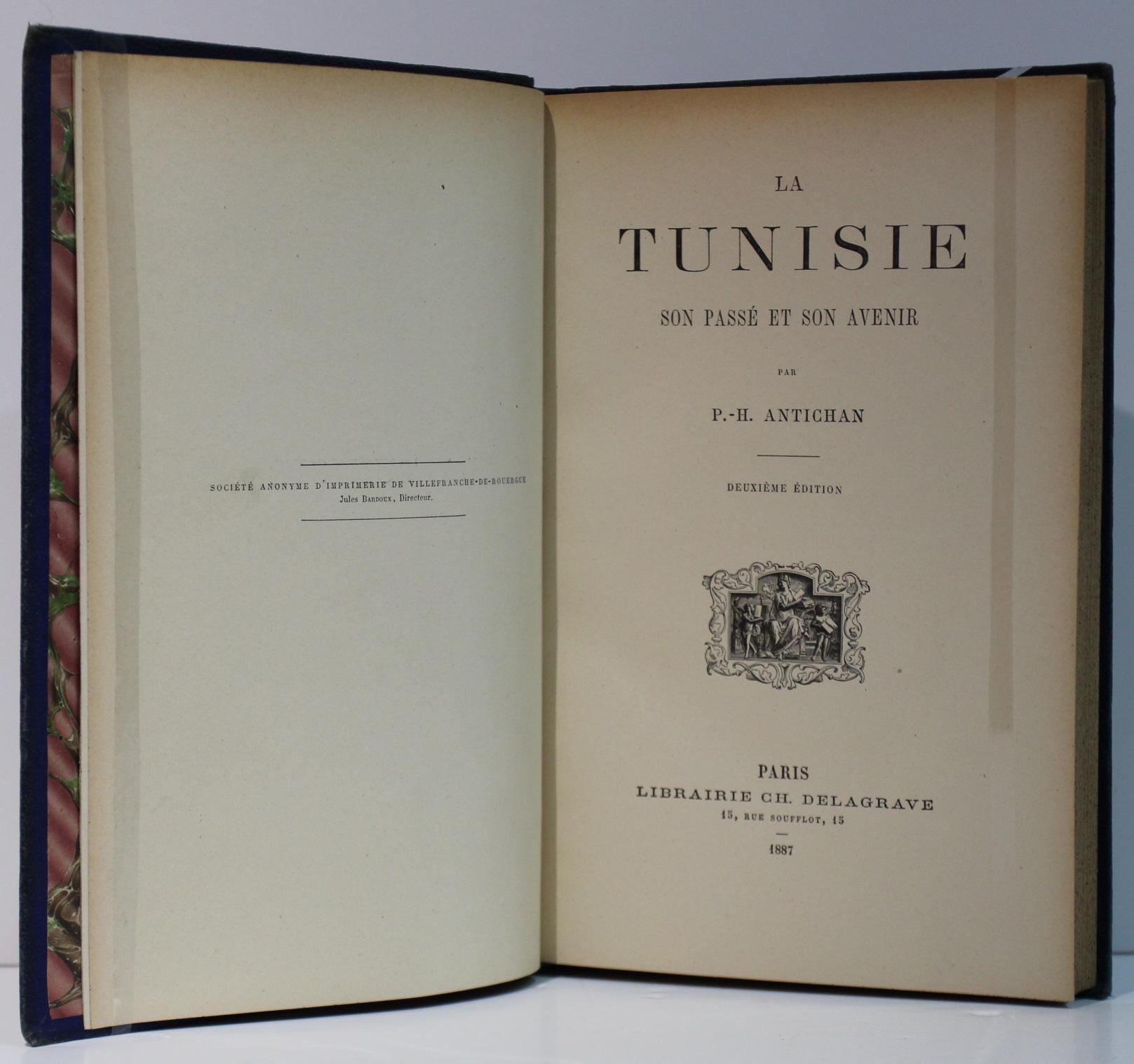 La Tunisie, son passé, son avenir. Antichan. Delagrave. 1887. Page titre.