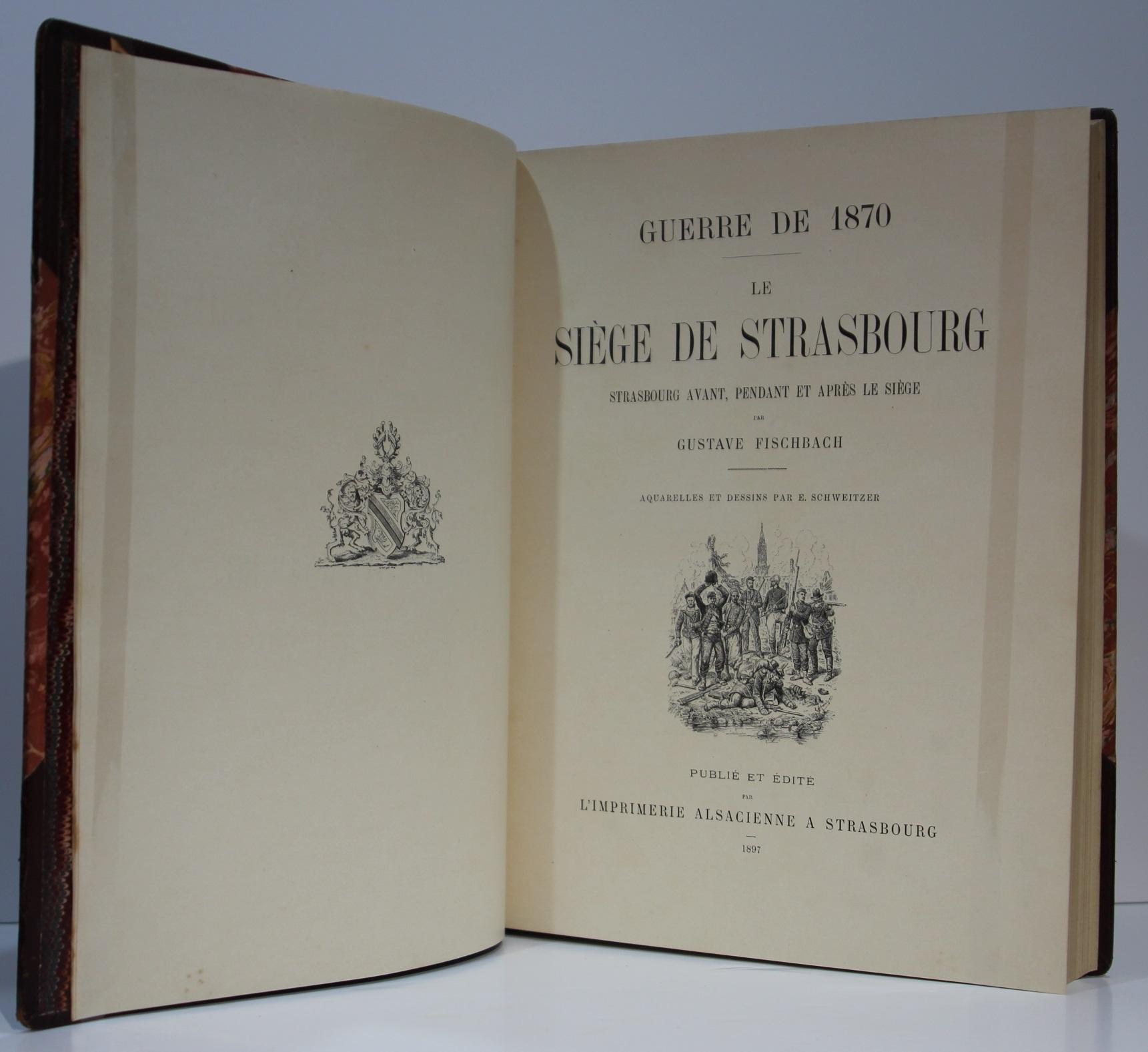 Guerre de 1870 Le Siège de Strasbourg. Gustave Fischbach. L'Imprimerie alsacienne 1897. Page titre.