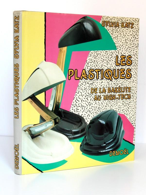Les plastiques De la bakélite au high-tech, Sylvia Katz. Denoël, 1985. Reliure avec jaquette.