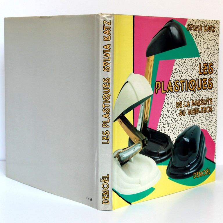 Les plastiques De la bakélite au high-tech, Sylvia Katz. Denoël, 1985. Reliure avec jaquette, dos et plats.