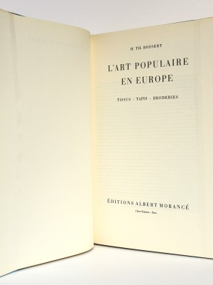 L'Art populaire en Europe Tissus Tapis Broderies, H. Th. Bossert. Éditions Albert Morancé, sans date. Page titre.
