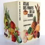 Atlas des fruits de la terre, Bianchini, Corbetta. Fernand Nathan, 1974. Jaquette, plats et dos.