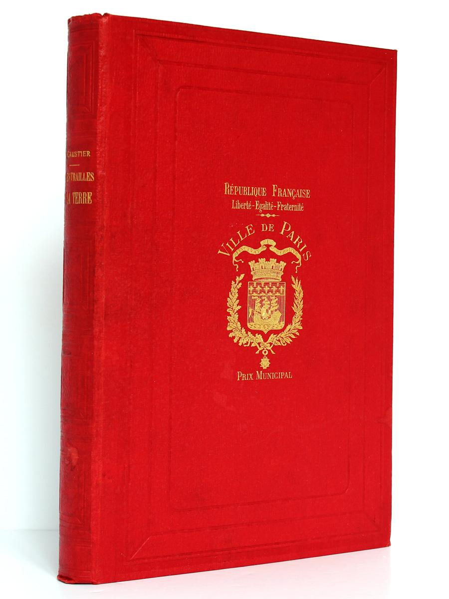 Les Entrailles de la Terre, Eugène Caustier. Vuibert & Nony Éditeurs, sans date [1910]. Couverture.