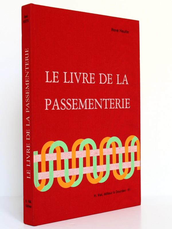 Le livre de la Passementerie, René Heutte. H. Vial 1972. Reliure.