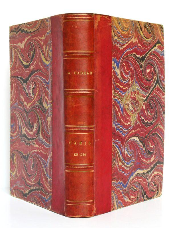 Paris en 1789, Albert Babeau. Firmin-Didot, 1893. Reliure : dos et plats.