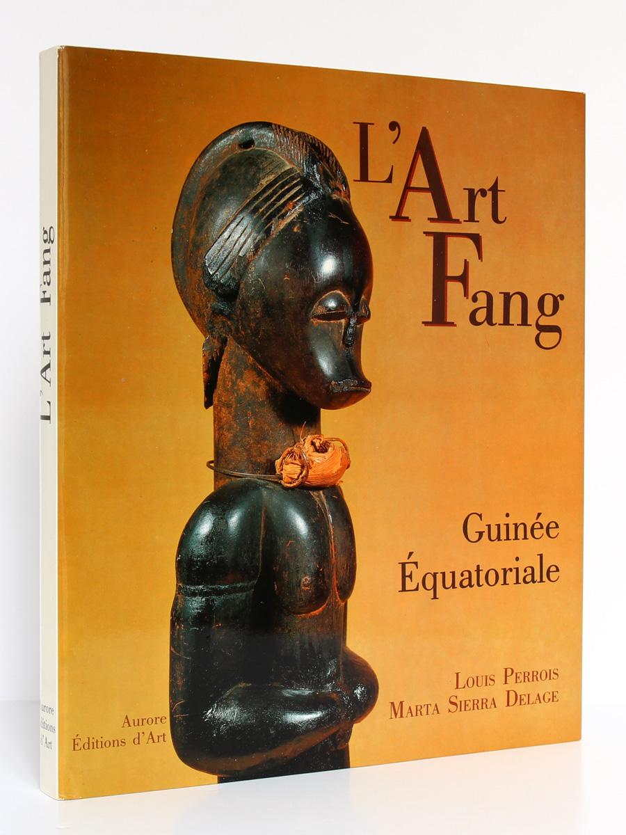 Art Fang Guinée équatoriale Marta Sierra DELAGE Louis PERROIS. Aurore Éditions d'Art / Cercle d'Art, 1991. Couverture.