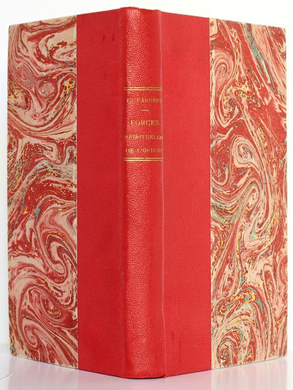 Forces spirituelles de l'Orient. Claude Farrère. Flammarion 1937. Reliure : dos et plats.