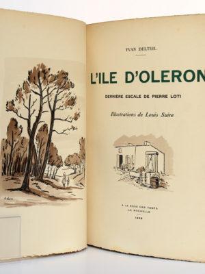 L'Île d'Oléron Dernière escale de Pierre Loti. Yvan DELTEIL. Illustrations de Louis SUIRE. À la Rose des Vents 1935. Frontispice et page titre.