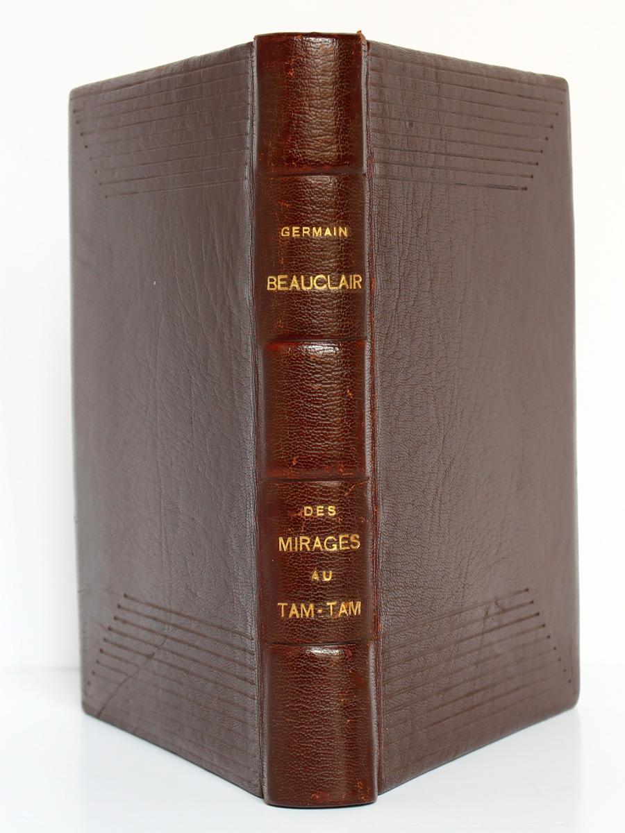 Des Mirages au tam-tam Germain Beauclair. Arthaud 1937. Reliure : plats et dos.