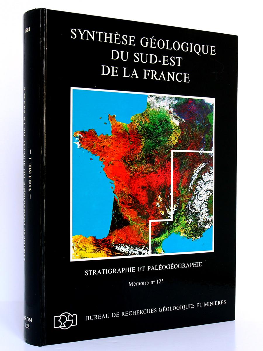 Synthèse géologique du sud-est de la France. Volume 1 Stratigraphie et paléogéographie. Éditions du BRGM, 1984. Couverture.