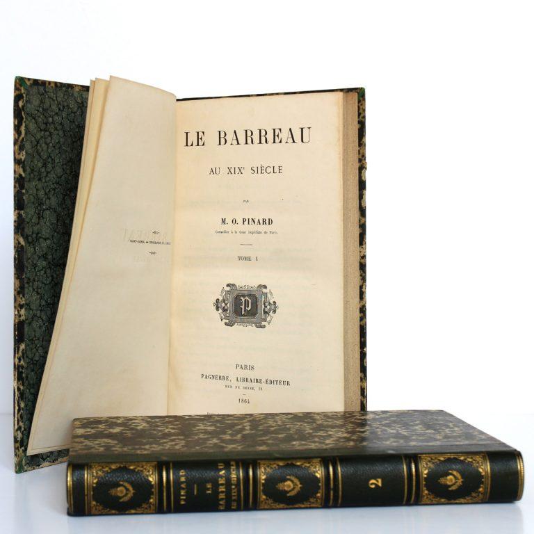Le barreau au XIXe siècle, M.O. Pinard. Pagnerre Libraire-Éditeur, 1864-1865. 2 volumes. Volume 1 : page titre.