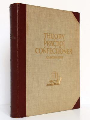 Theory and Practice of the Confectioner, J.M. Erich WEBER. Vers 1929. Reliure.