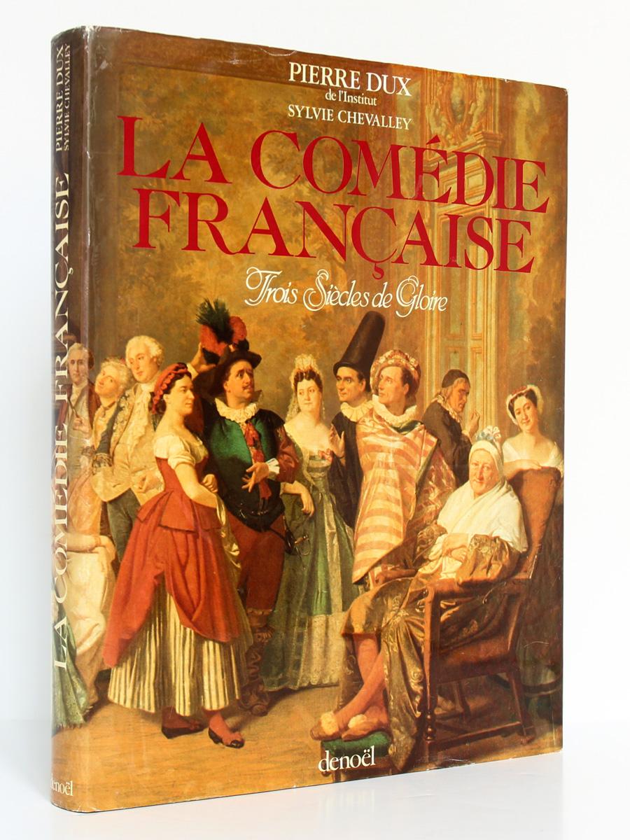 La Comédie Française, Pierre Dux, Sylvie Chevalley. Denoël, 1980. Couverture.