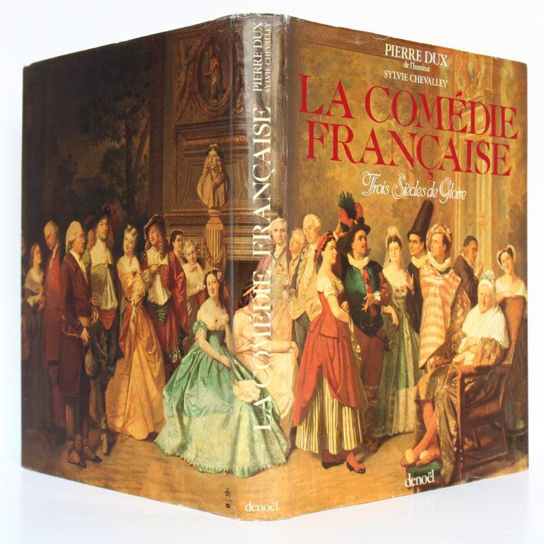 La Comédie Française, Pierre Dux, Sylvie Chevalley. Denoël, 1980. Couverture : dos et plats.