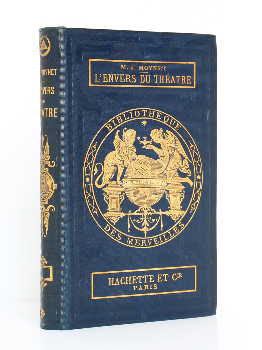 L'envers du théâtre Machines et décorations, M. J. Moynet. Hachette 1873. Reliure.