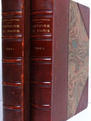 Histoire de Paris, L. Dubech, P. d'Espezel. Les Éditions pittoresques, 1931. 2 volumes. Reliures.