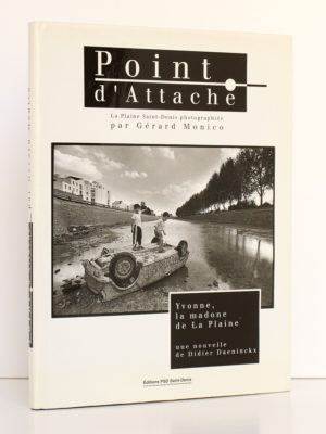 Point d'attache. La Plaine Saint-Denis photographiée par Gérard Monico. Éditions PSD 1993. Couverture. / Photo zookasbooks.