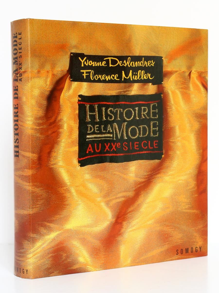 Histoire de la mode au XXe siècle, Yvonne DESLANDRES, Florence MÜLLER. Éditions Somogy, 1986. Couverture.