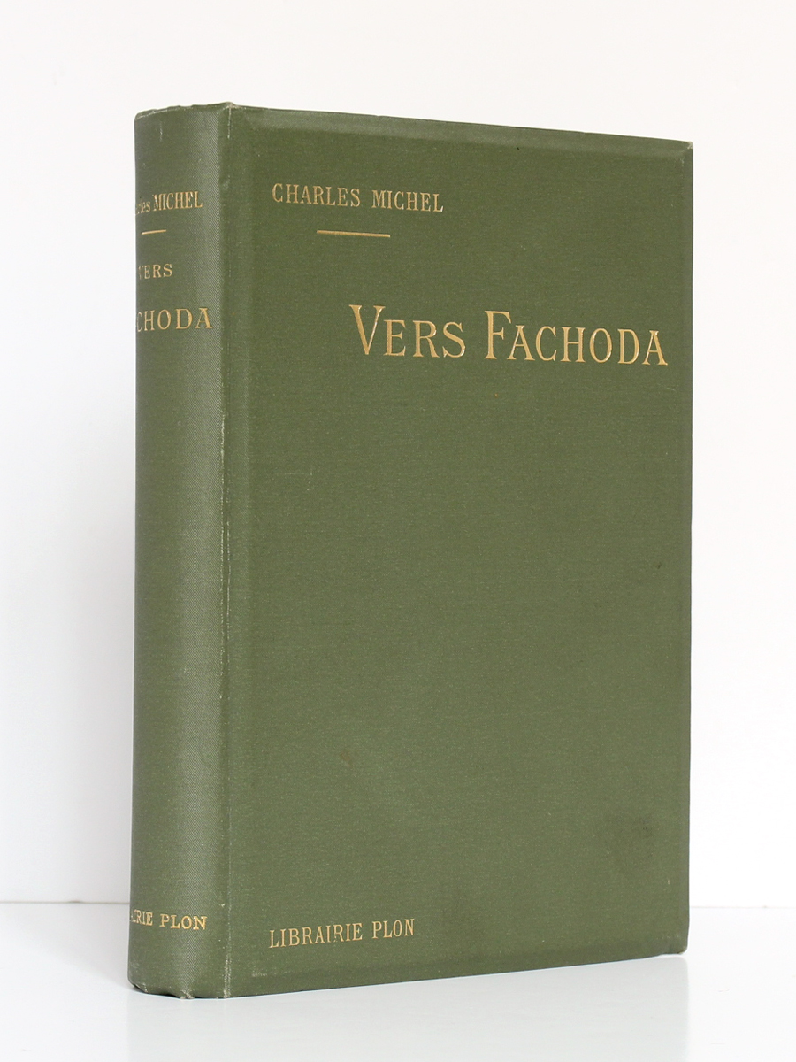 Vers Fachoda, Charles Michel. Plon-Nourrit, 1900. Reliure.