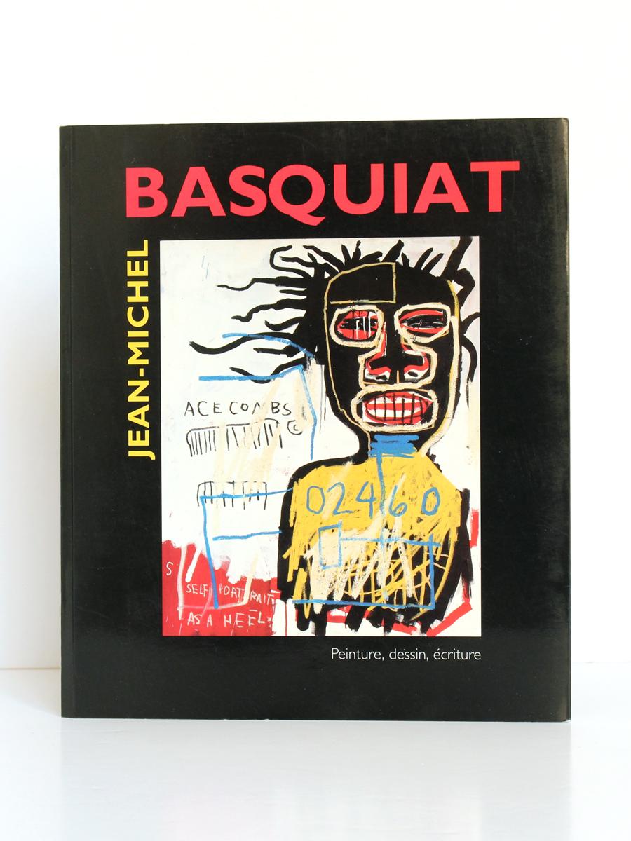 Jean-Michel Basquiat Peinture, dessin, écriture. Musée-galerie de la Seita, 1993. Couverture.