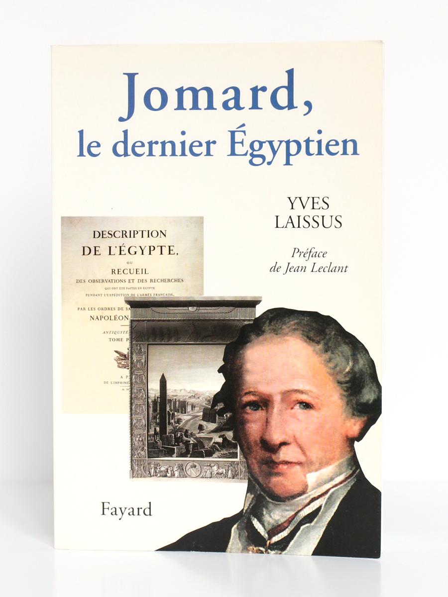 Jomard, le dernier Égyptien 1777-1862, Yves LAISSUS. Fayard, 2004. Couverture.