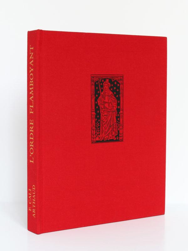 L'ordre flamboyant et son temps. François CALI. Arthaud, 1967. Reliure.