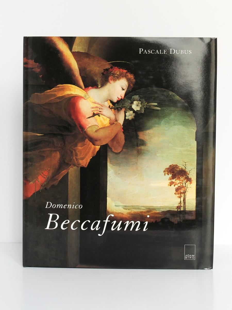 Domenico Beccafumi, par Pascale DUBUS. Adam Biro, 2000. Couverture.