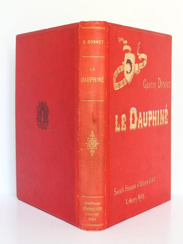Le Dauphiné, Gaston DONNET. Éditions d'art L.-H. May, sans date [1900]. Reliure : dos et plats.