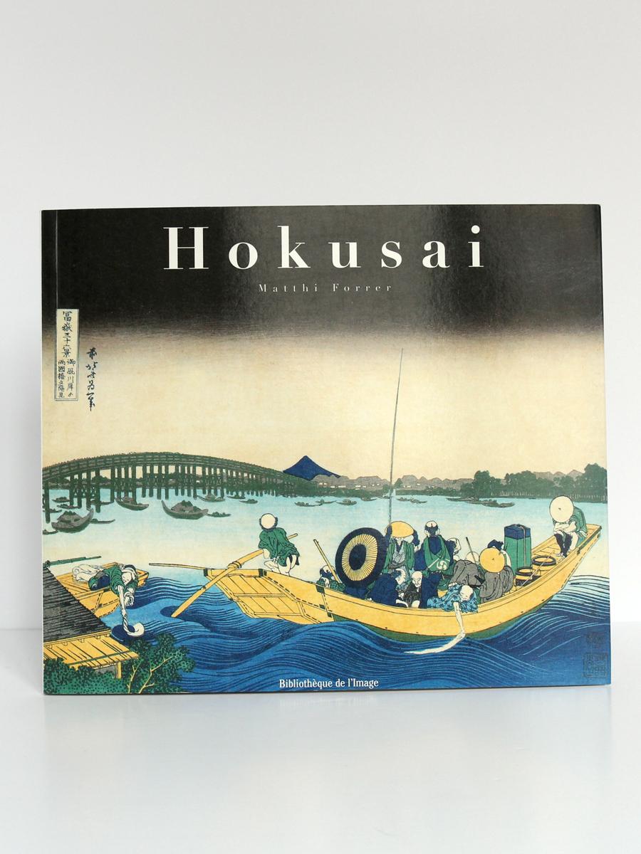 Hokusai, Matthi FORRER. Bibliothèque de l'Image, 1996. Couverture.