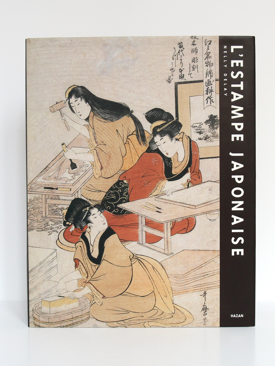 L'estampe japonaise, Nelly DELAY. Hazan, 1993. Couverture.