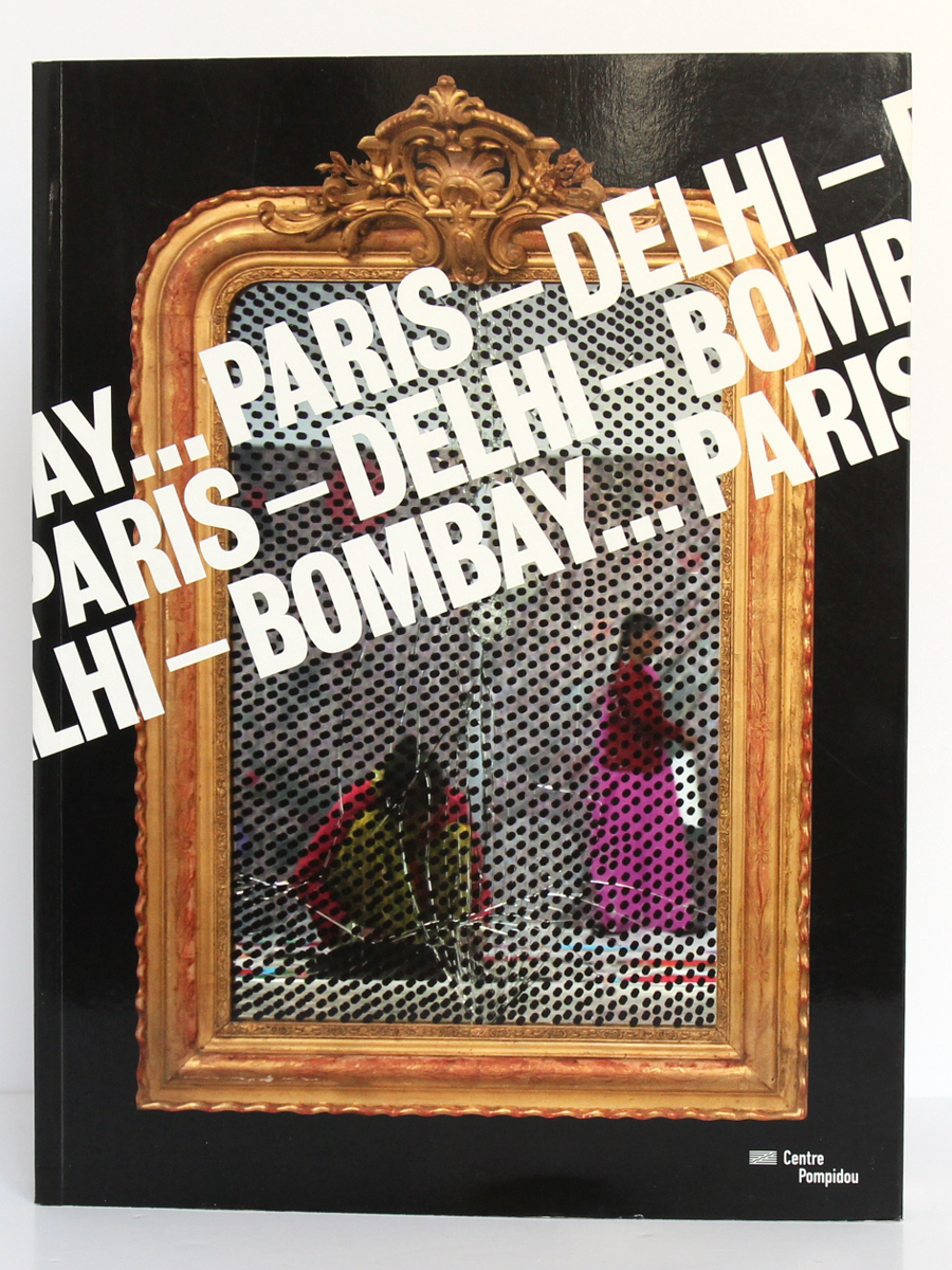 Paris-Delhi-Bombay, Catalogue Centre Pompidou 2011. Couverture.