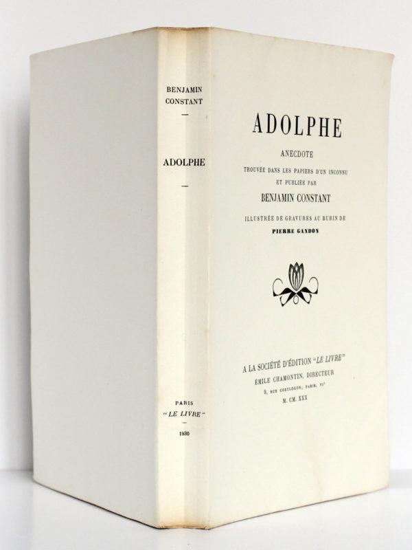 Adolphe, Benjamin CONSTANT, illustrations Pierre GANDON. À la Société d'édition «Le Livre», 1930. Couverture : dos et plats.