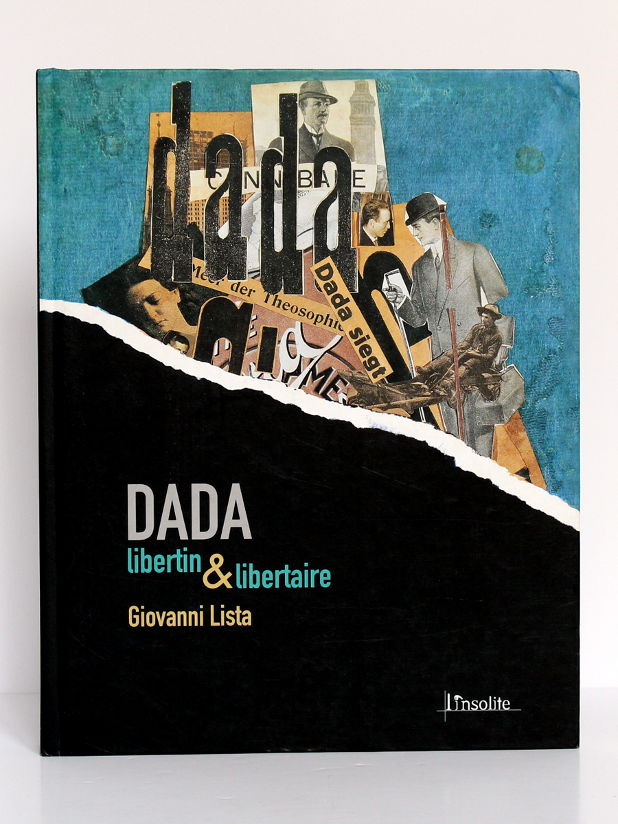 Dada libertin & libertaire, Giovanni LISTA. L'insolite, 2005. Couverture.