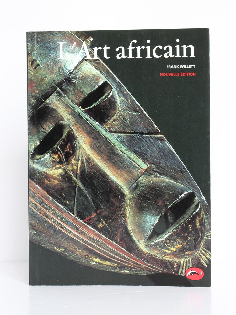 L'Art africain, Frank Willett. Thames & Hudson, 1994. Nouvelle édition. Couverture.