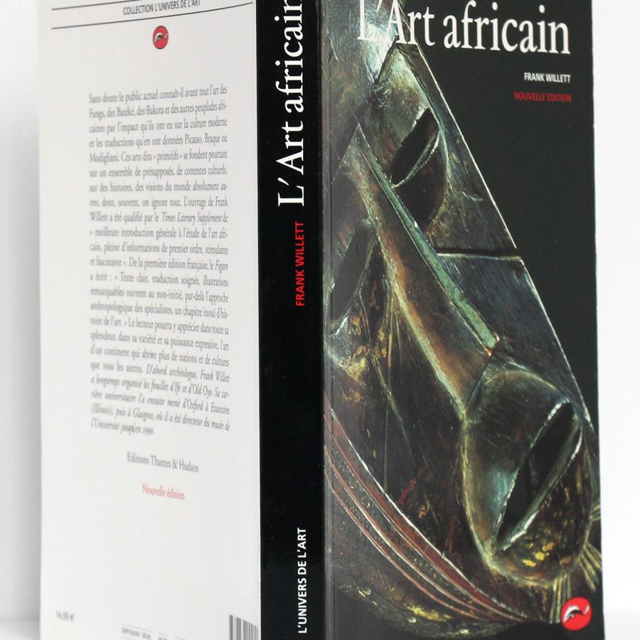 L'Art africain, Frank Willett. Thames & Hudson, 1994. Nouvelle édition. Couverture : dos et plats.