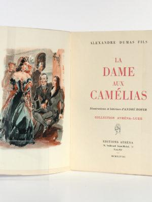 La Dame aux camélias, Alexandre DUMAS Fils, illustrations d'André HOFER. Éditions Athêna, 1948. Frontispice et page titre.
