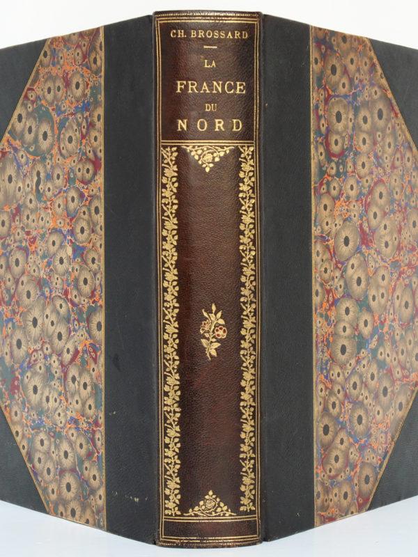 La France du Nord, Ch. BROSSARD. Flammarion éditeur, 1900. Reliure : dos et plats.