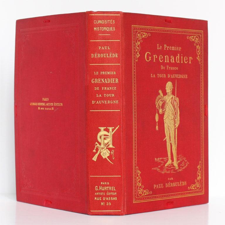 Le Premier Grenadier de France La Tour d'Auvergne. Paul DÉROULÈDE. Georges Hurtrel, 1886. Chemise : dos et plats.