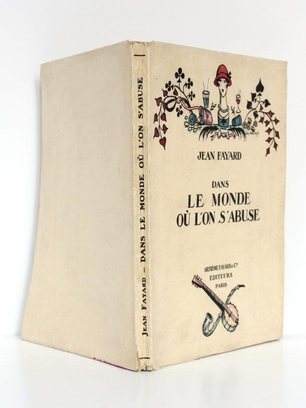 Dans le Monde où l'on s'abuse, Jean FAYARD. Illustrations : Guy ARNOUX, MARTY, SEM, CHAS-LABORDE. Fayard, 1925. Couverture complète.