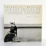 Sur les traces de l'Afrique fantôme, Michel Cressole. Maeght Éditeur, 1990. Couverture.