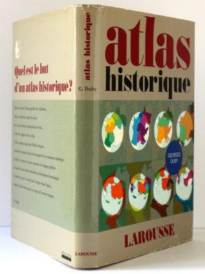 Atlas historique, sous la direction de Georges DUBY. Librairie Larousse, 1978-1984. Jaquette.