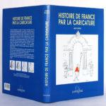 Histoire de France par la caricature, Annie DUPRAT. Larousse, 1999. Jaquette.