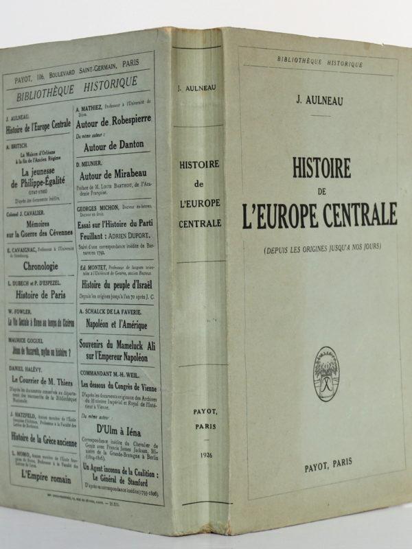Histoire de l'Europe centrale, J. AULNEAU. Payot, 1926. Couverture : dos et plats.