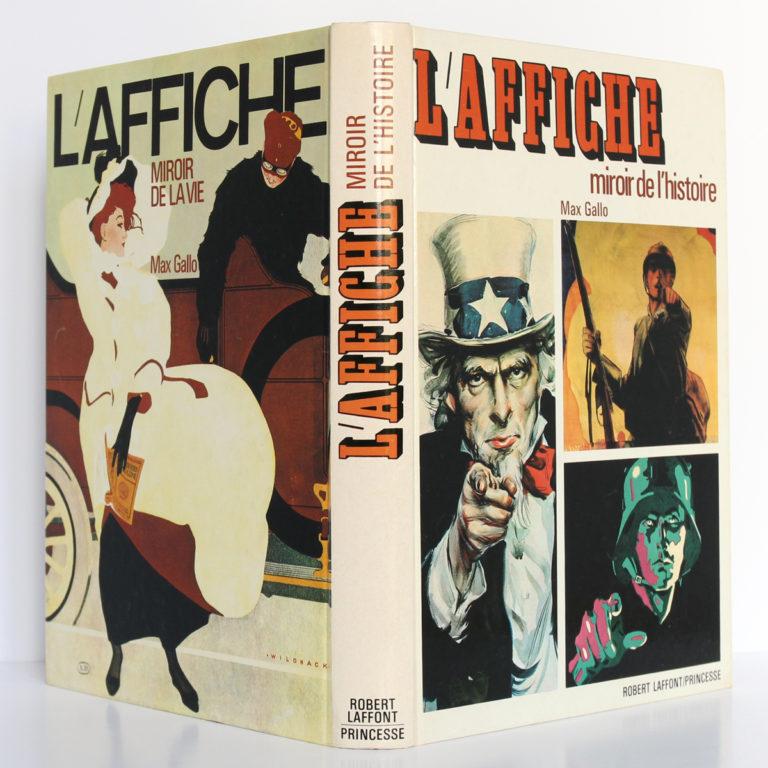 L'Affiche, miroir de l'histoire, miroir de la vie, de Max GALLO. Robert Laffont / Princesse, 1979. Reliure : dos et plats.