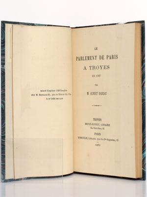 Le Parlement de Paris à Troyes, Albert BABEAU. Dufey-Robert/Dumoulin, 1871. Justificatif de tirage et page titre.