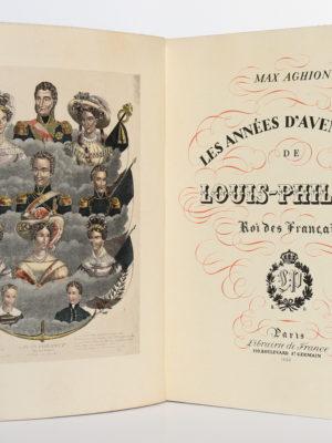 Les années d'aventures de Louis-Philippe Roi des Français, Max AGHION. Librairie de France, 1930. Frontispice et page titre.